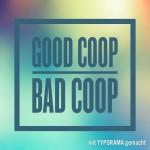 Good Coop, Bad Coop