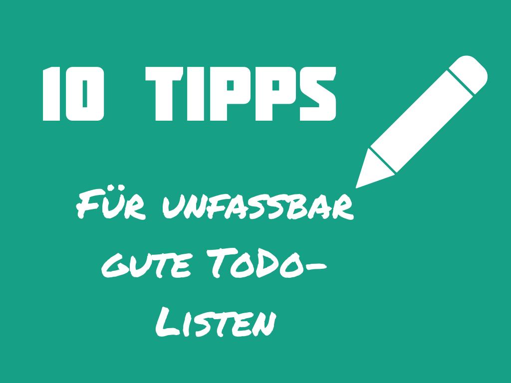 10 Tipps für bessere ToDo-Listen