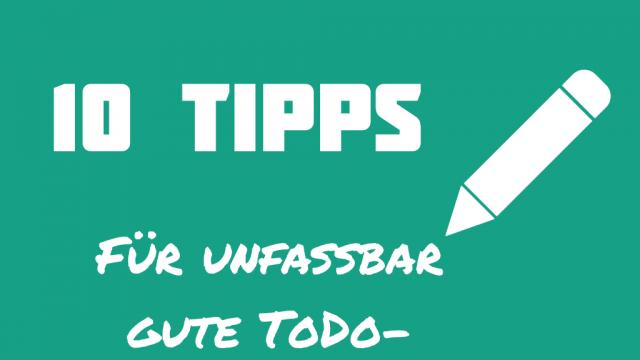 10 Tipps für bessere ToDo Listen