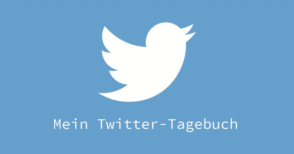 Mein Twitter-Tagebuch