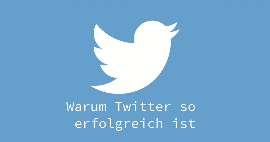 Warum Twitter so erfolgreich ist